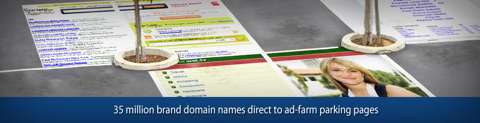 35 million brand domain names direct to ad-farm parking pages